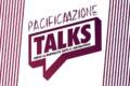 Pacificazione Talks